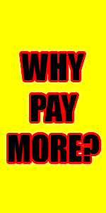 Why Pay More.